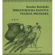 Milekerove sveske, 1 BIBLIOGRAFIJA RADOVA FELIKSA MILEKERA