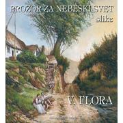 VIOREL FLORA – PROZOR ZA NEBESKI SVET SLIKE