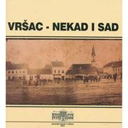 VRŠAC- NEKAD I SAD