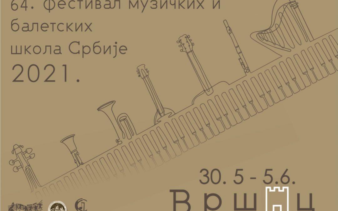 Градски музеј Вршац има част да буде домаћин 64. фестивалу музичких и балетских школа Србије 2021. у периоду од 30. маја – 5. јуна .